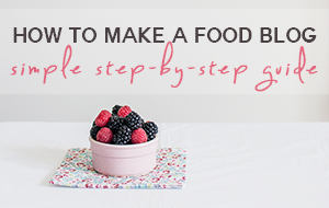 Start A Food Blog Guide